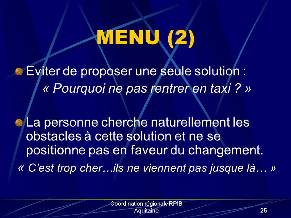 MENU (2) Eviter de proposer une seule solution :