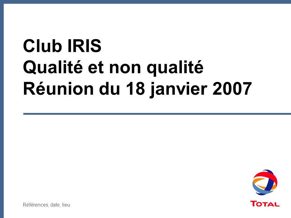 Club IRIS Qualité et non qualité Réunion du 18 janvier 2007