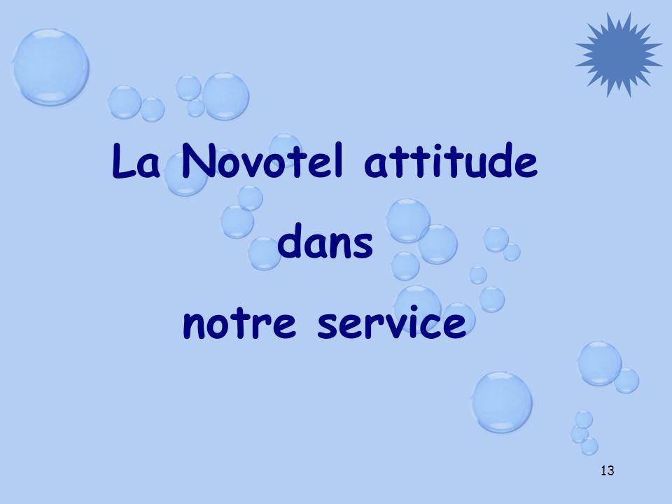 La Novotel attitude dans notre service