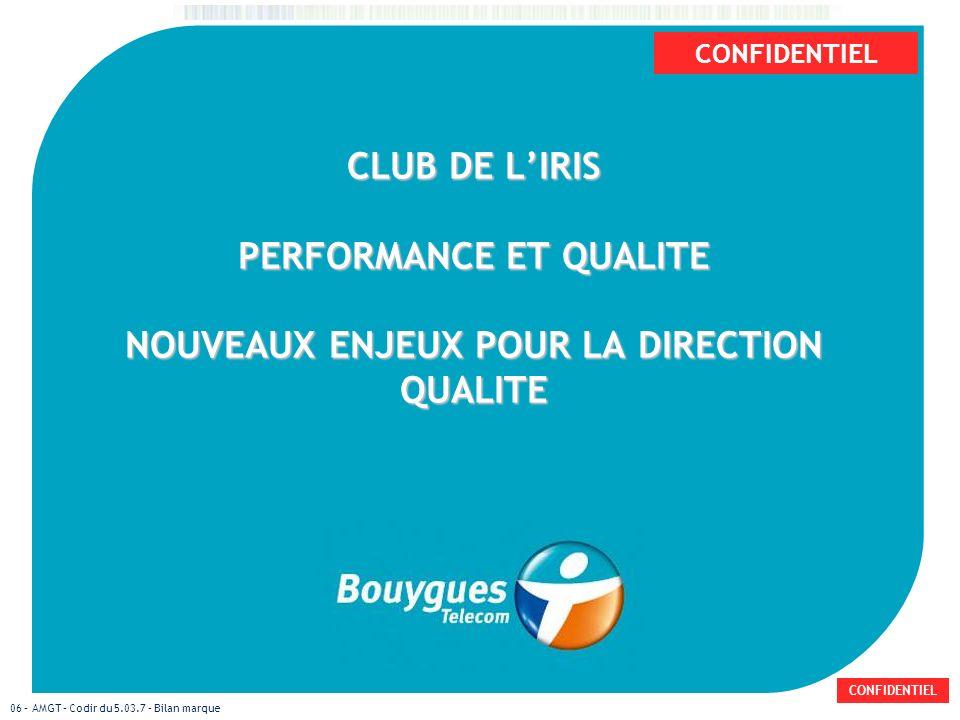 CLUB DE L'IRIS PERFORMANCE ET QUALITE NOUVEAUX ENJEUX POUR LA DIRECTION QUALITE
