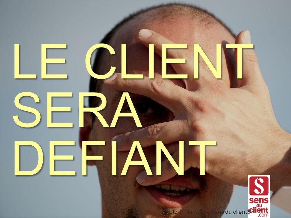 LE CLIENT SERA DEFIANT Photo © Maria P. – Sens du client®