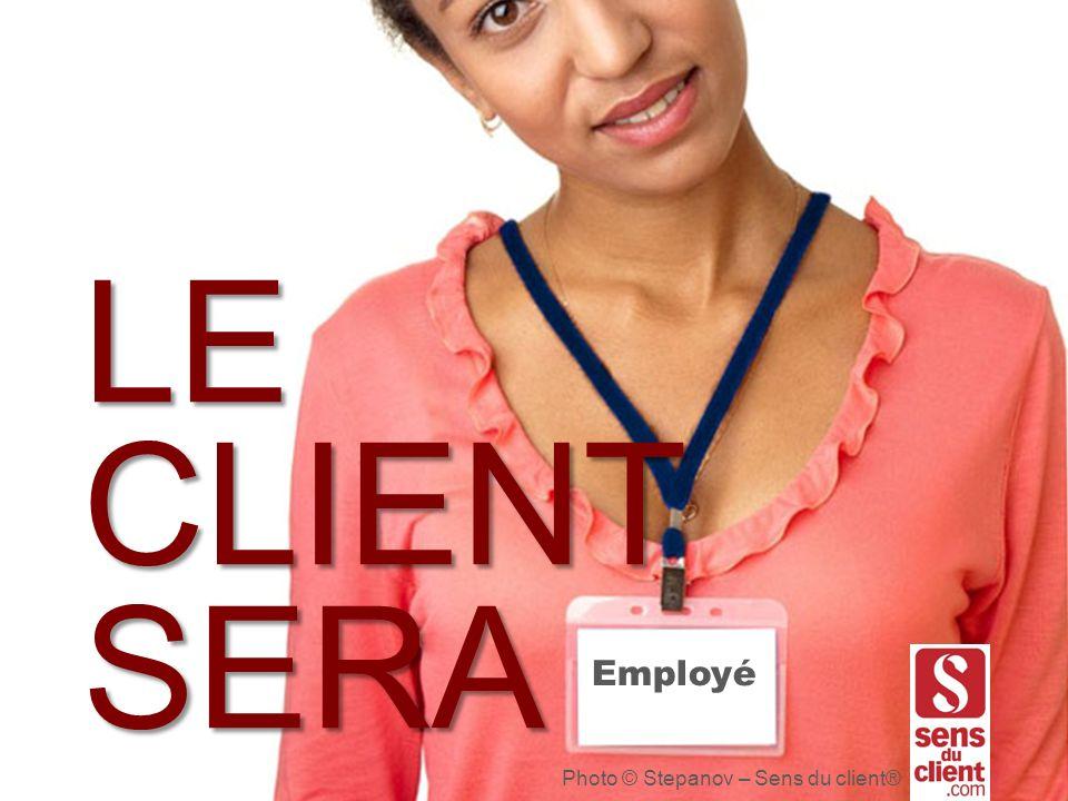 LE CLIENT SERA Employé Photo © Stepanov – Sens du client®