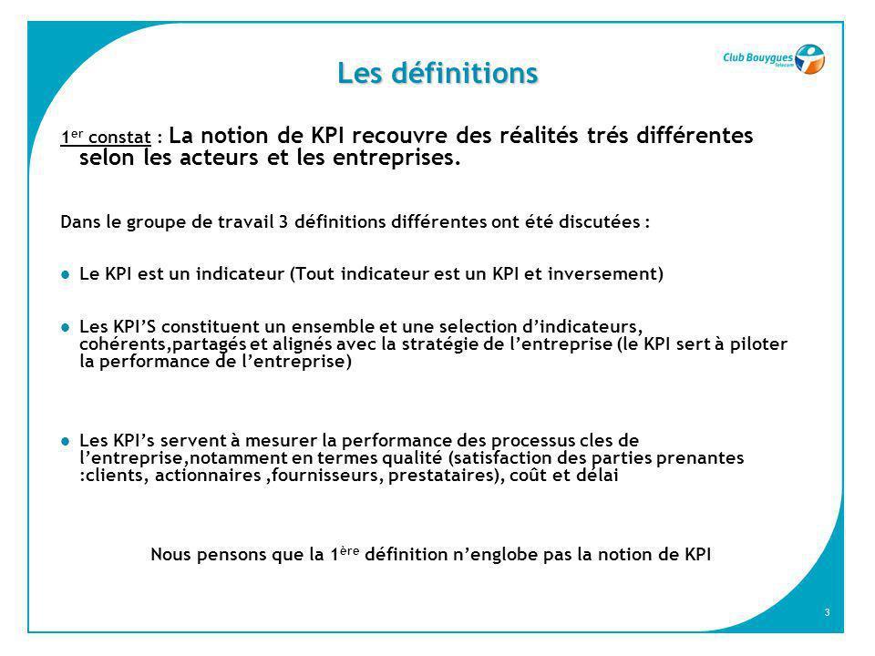 Nous pensons que la 1ère définition n'englobe pas la notion de KPI