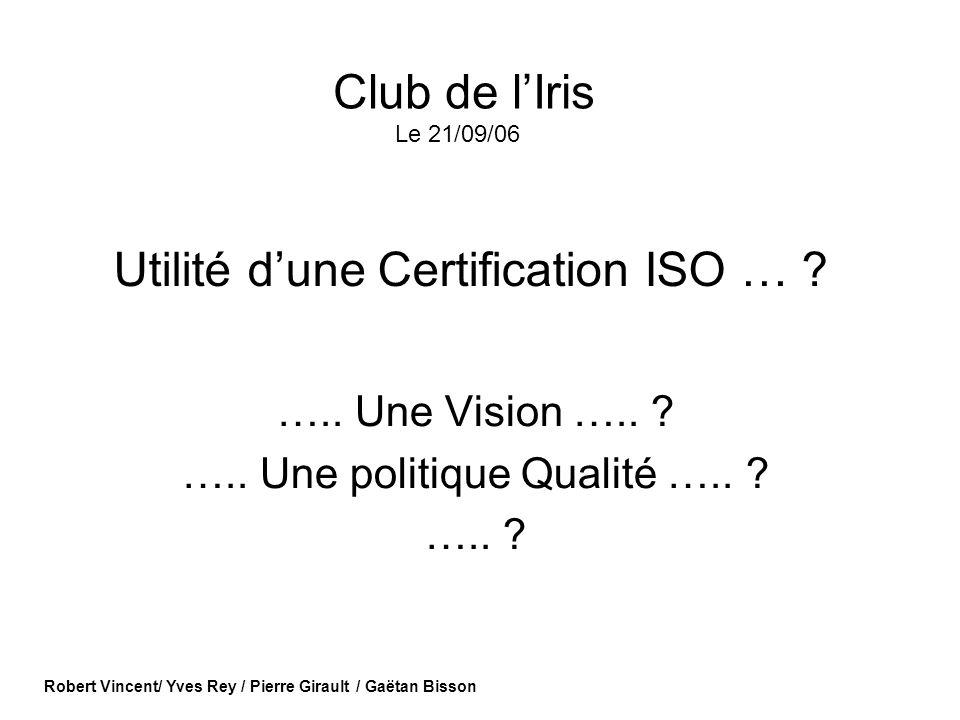 Utilité d'une Certification ISO …