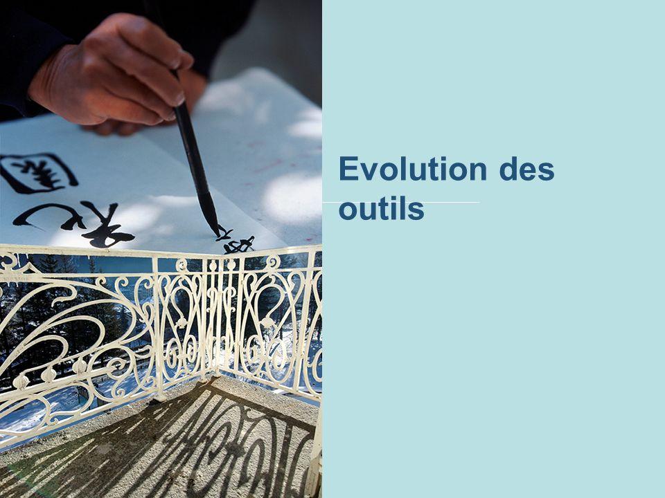 Evolution des outils