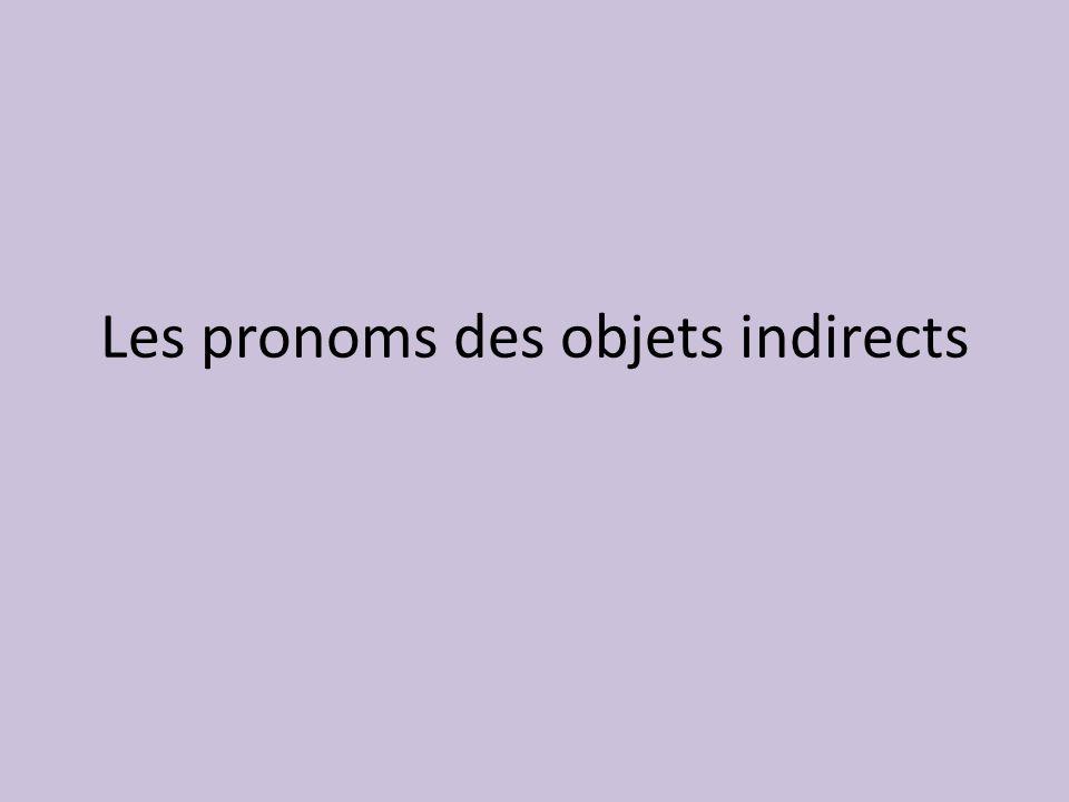 Les pronoms des objets indirects