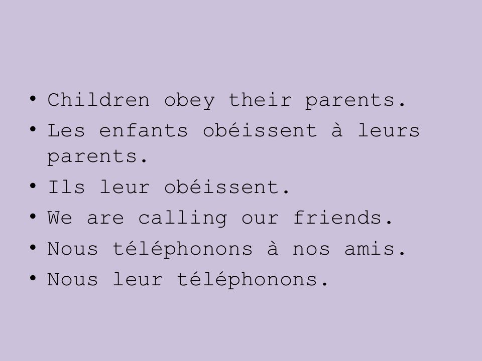 Children obey their parents.