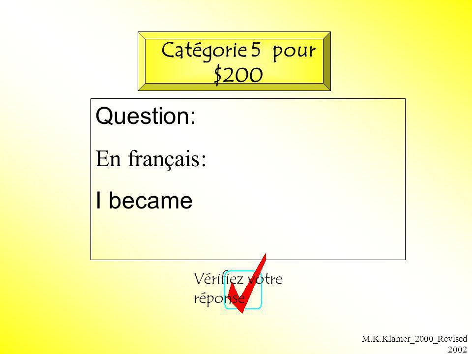 Question: En français: I became Catégorie 5 pour $200