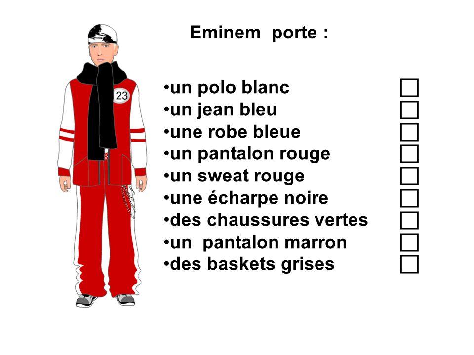 Eminem porte : un polo blanc c. un jean bleu c. une robe bleue c. un pantalon rouge c. un sweat rouge c.