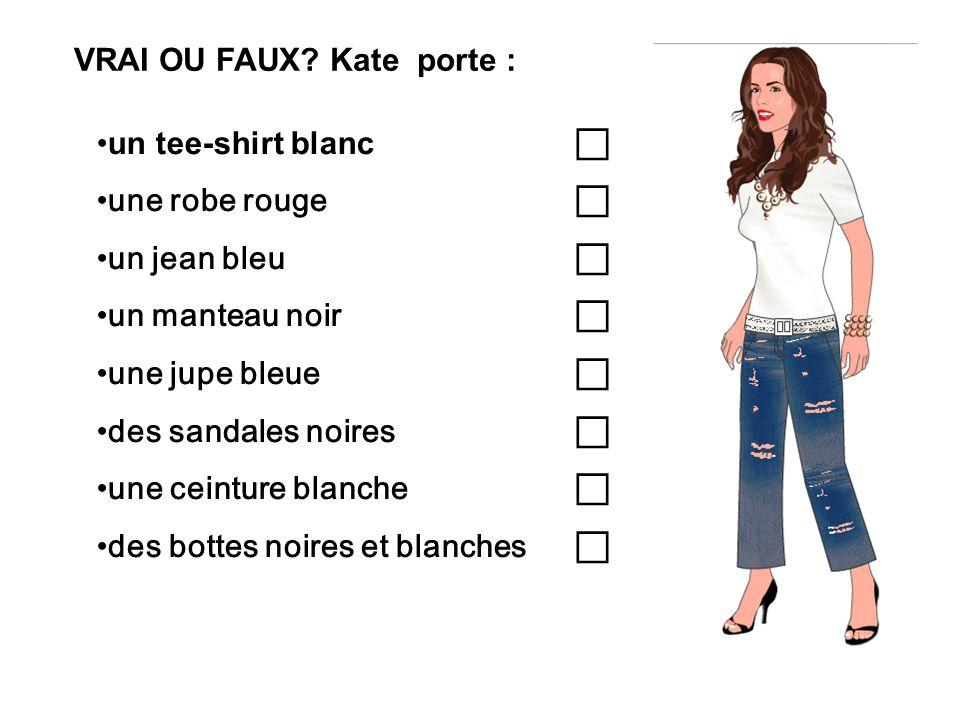 VRAI OU FAUX Kate porte :