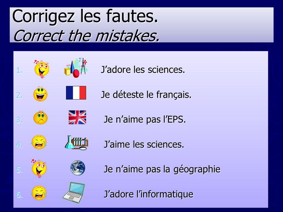 Corrigez les fautes. Correct the mistakes.