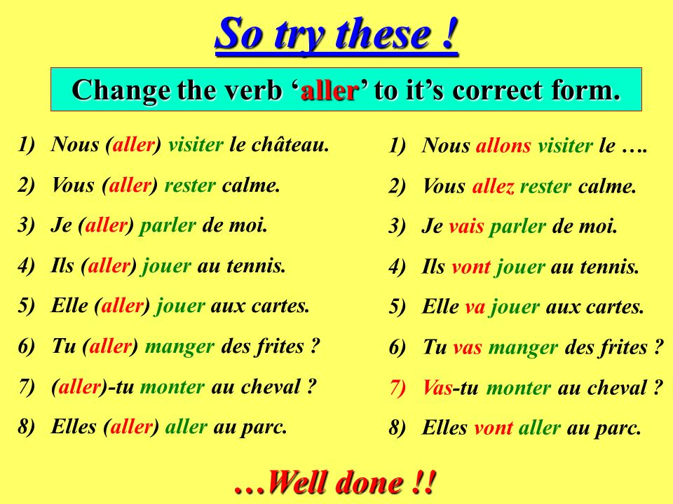Change the verb 'aller' to it's correct form.