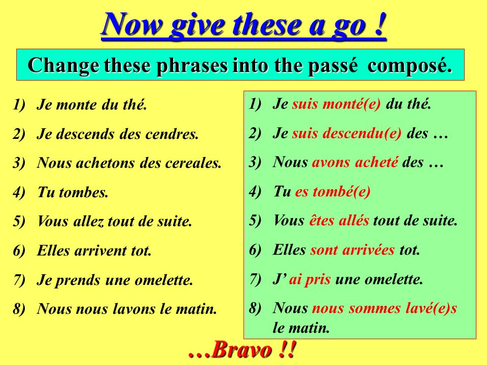 Change these phrases into the passé composé.