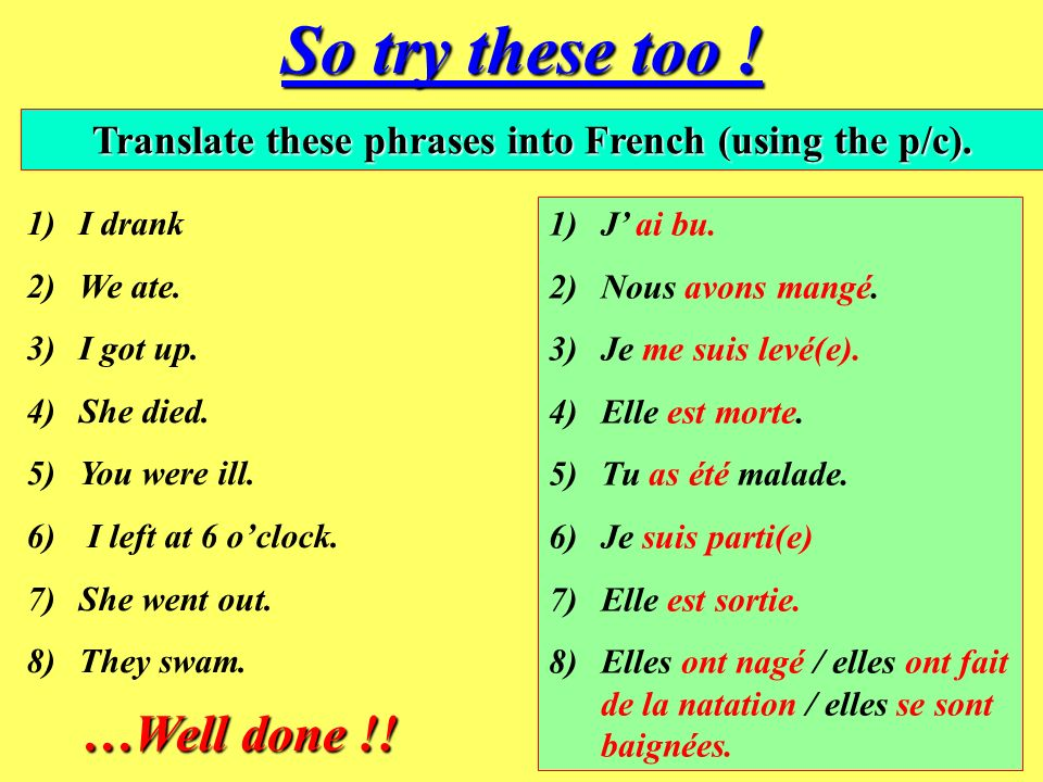 Translate these phrases into French (using the p/c).
