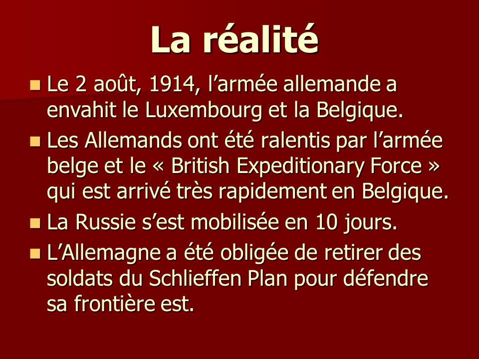 La réalité Le 2 août, 1914, l'armée allemande a envahit le Luxembourg et la Belgique.