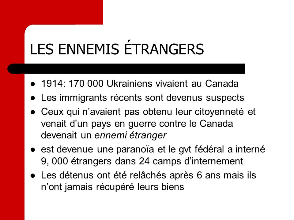 LES ENNEMIS ÉTRANGERS 1914: 170 000 Ukrainiens vivaient au Canada