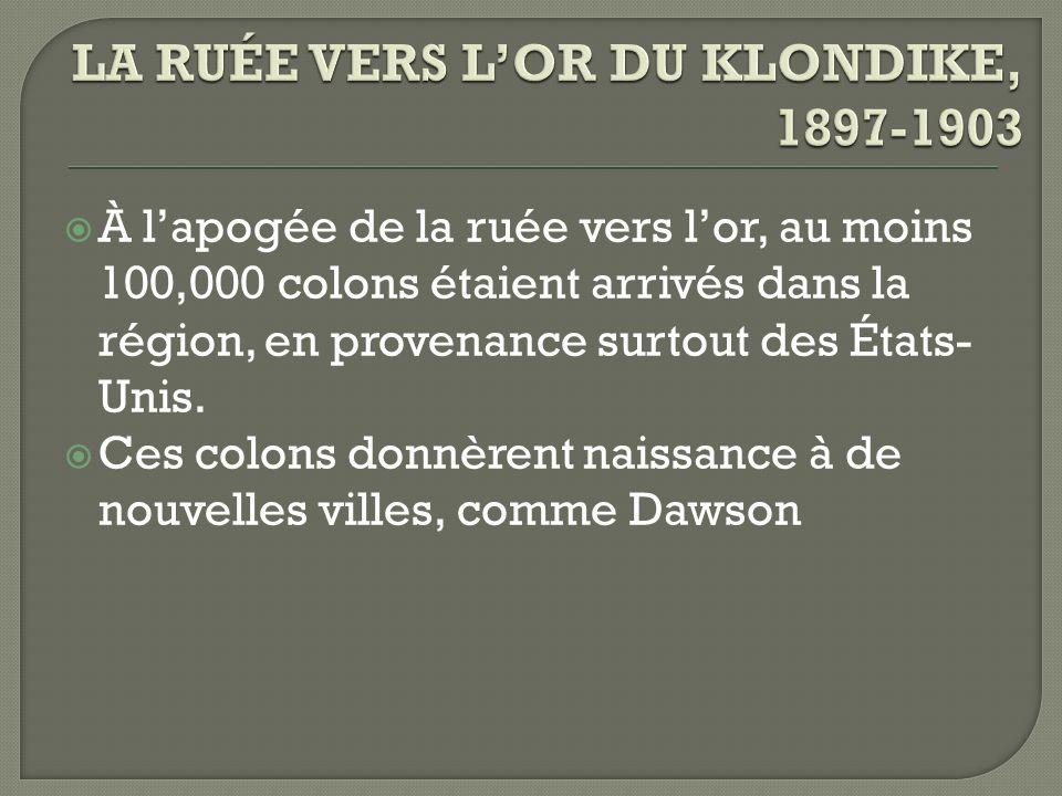 LA RUÉE VERS L'OR DU KLONDIKE, 1897-1903