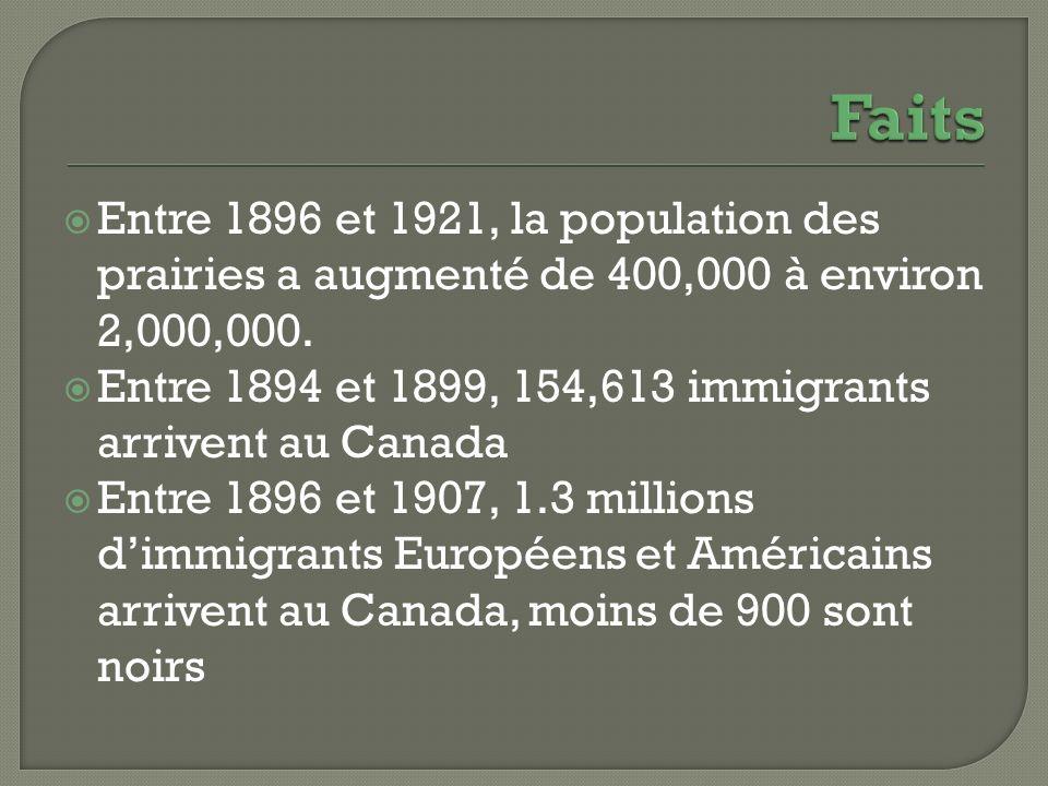 Faits Entre 1896 et 1921, la population des prairies a augmenté de 400,000 à environ 2,000,000.