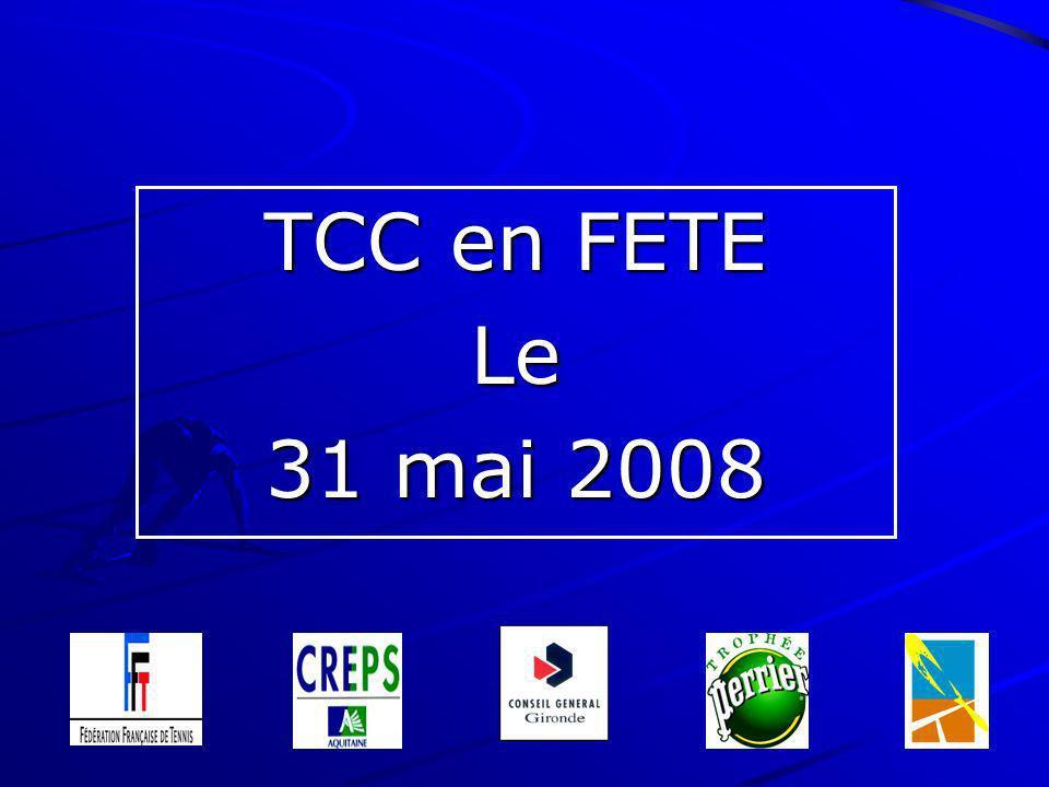 TCC en FETE Le 31 mai 2008