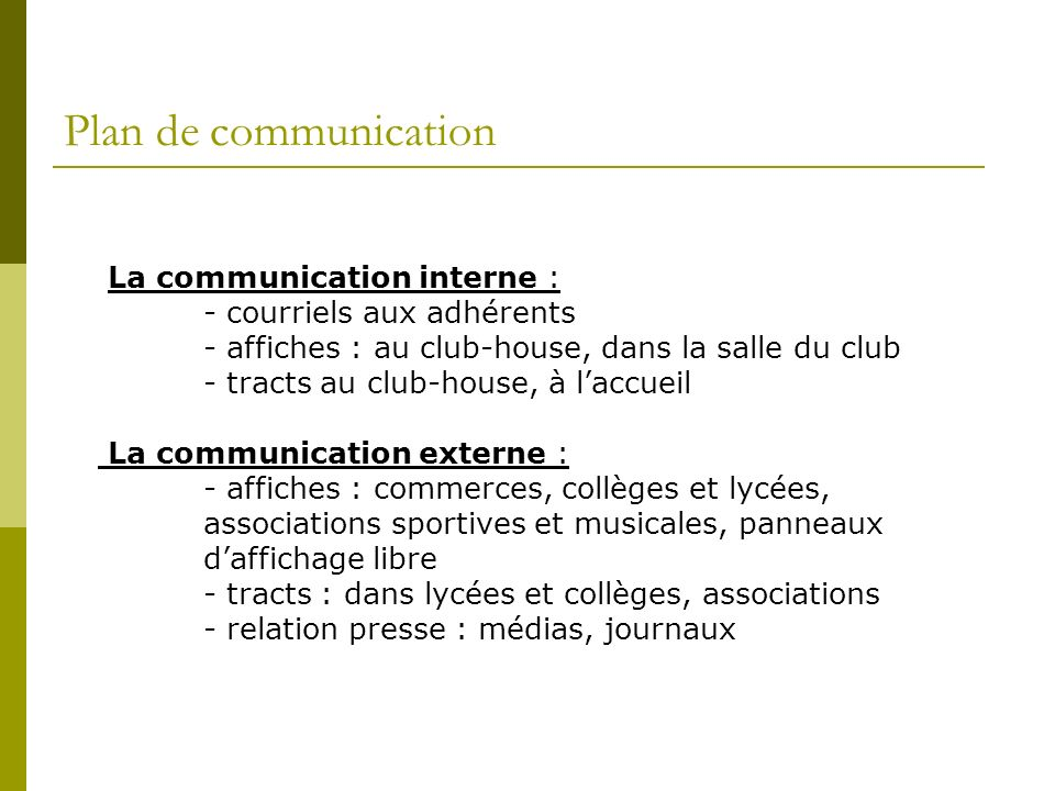 Plan de communication La communication interne :