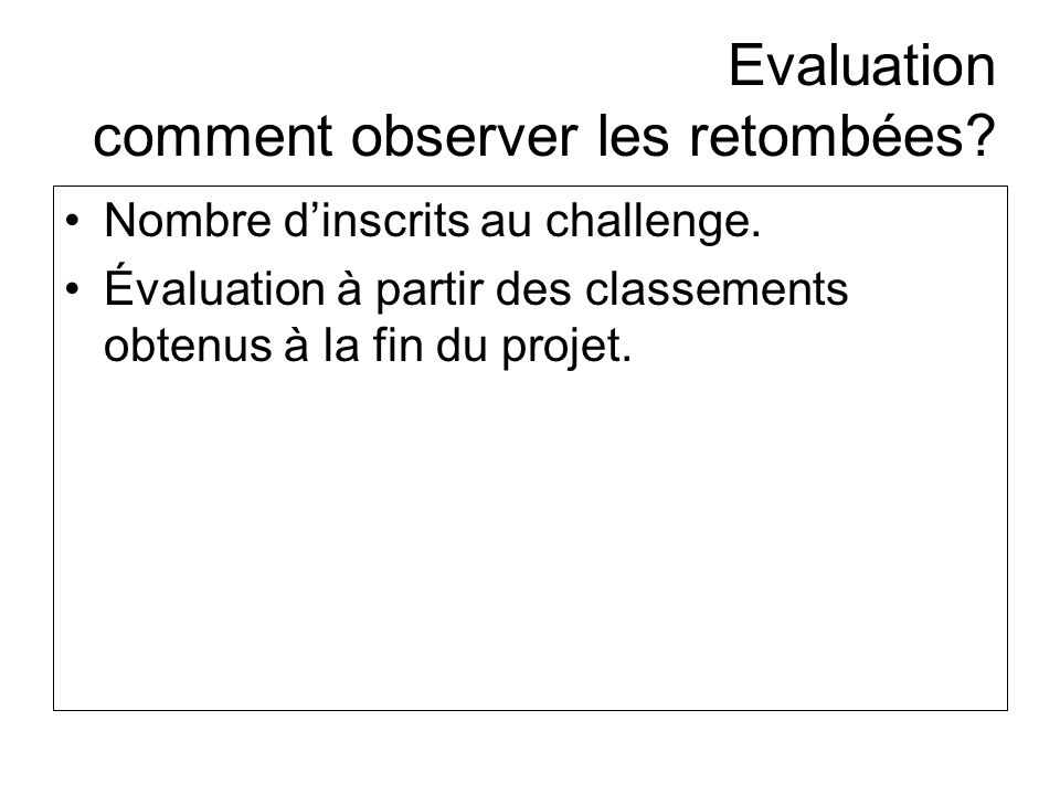 Evaluation comment observer les retombées
