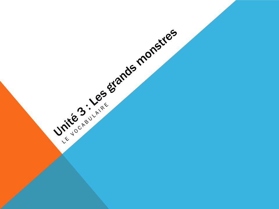 Unité 3 : Les grands monstres