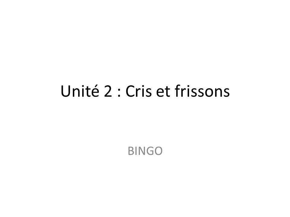 Unité 2 : Cris et frissons