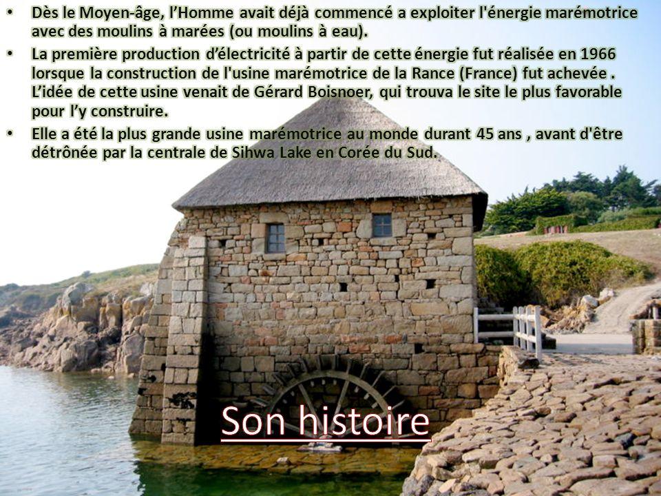 Dès le Moyen-âge, l'Homme avait déjà commencé a exploiter l énergie marémotrice avec des moulins à marées (ou moulins à eau).