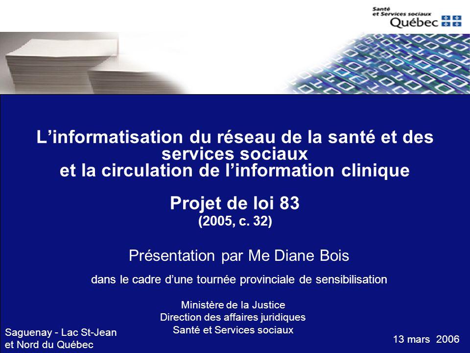 L'informatisation du réseau de la santé et des services sociaux et la circulation de l'information clinique Projet de loi 83 (2005, c. 32)