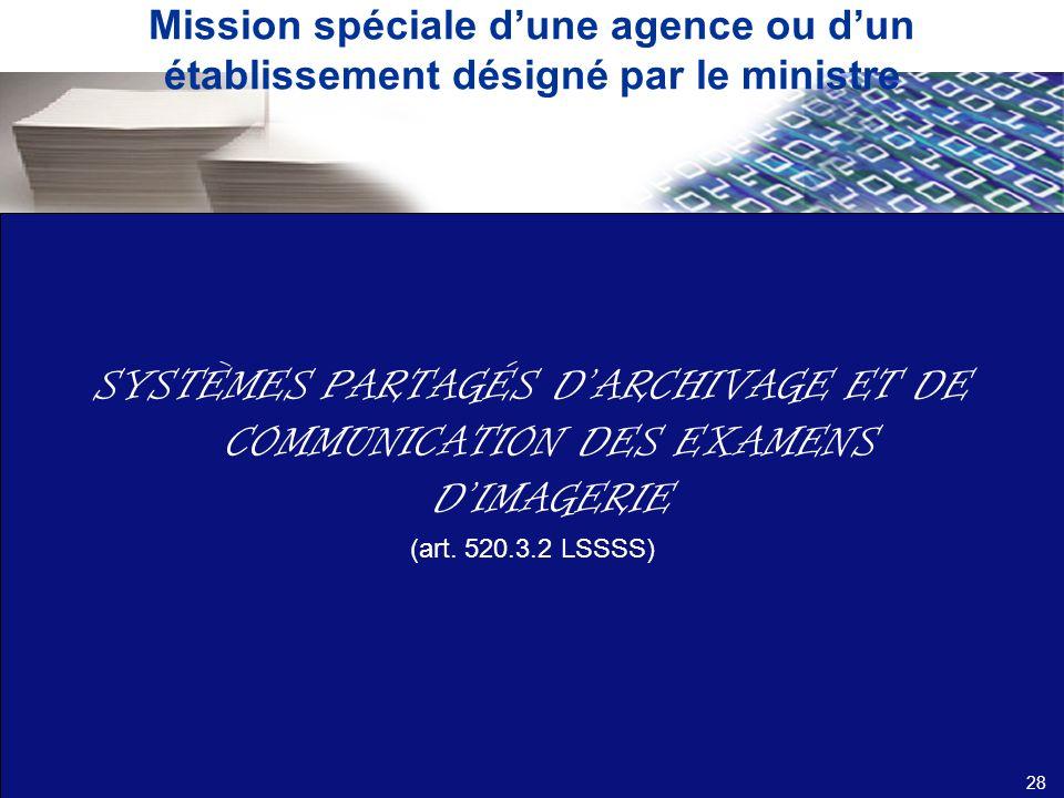 Mission spéciale d'une agence ou d'un établissement désigné par le ministre