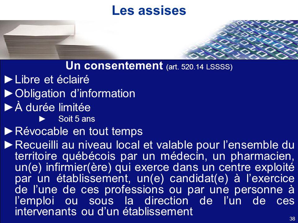 Un consentement (art. 520.14 LSSSS)