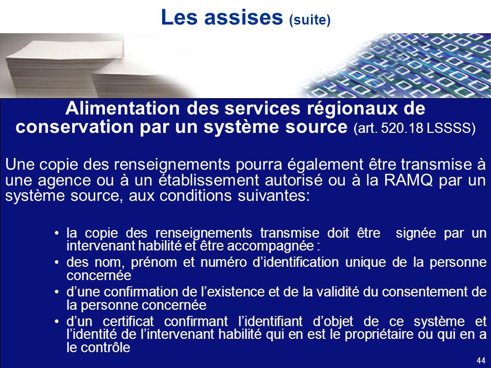 Les assises (suite) Alimentation des services régionaux de conservation par un système source (art. 520.18 LSSSS)