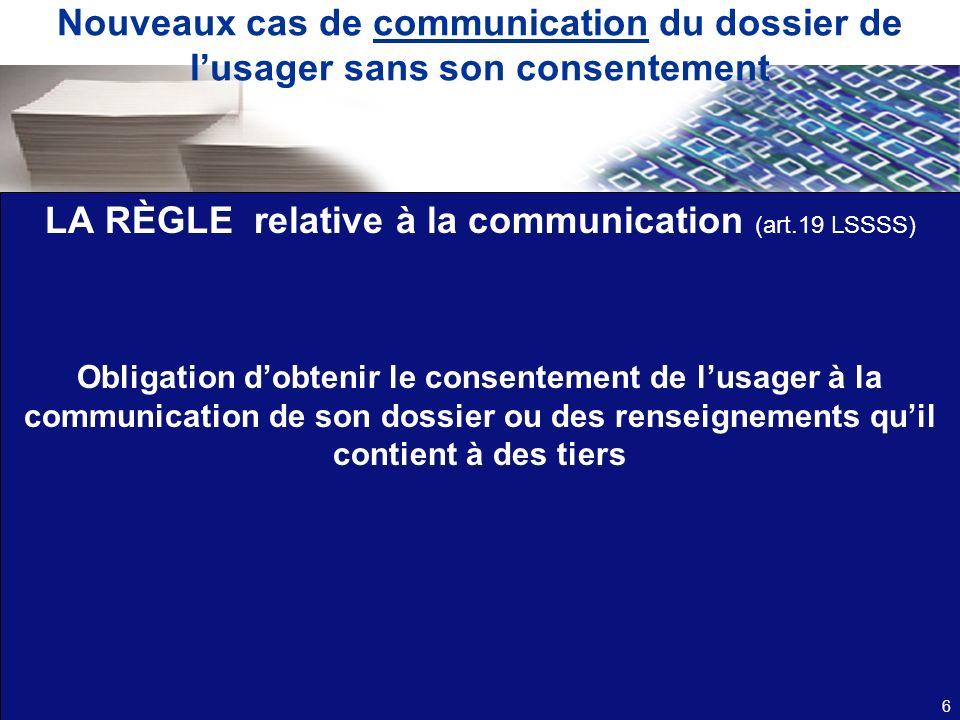 LA RÈGLE relative à la communication (art.19 LSSSS)