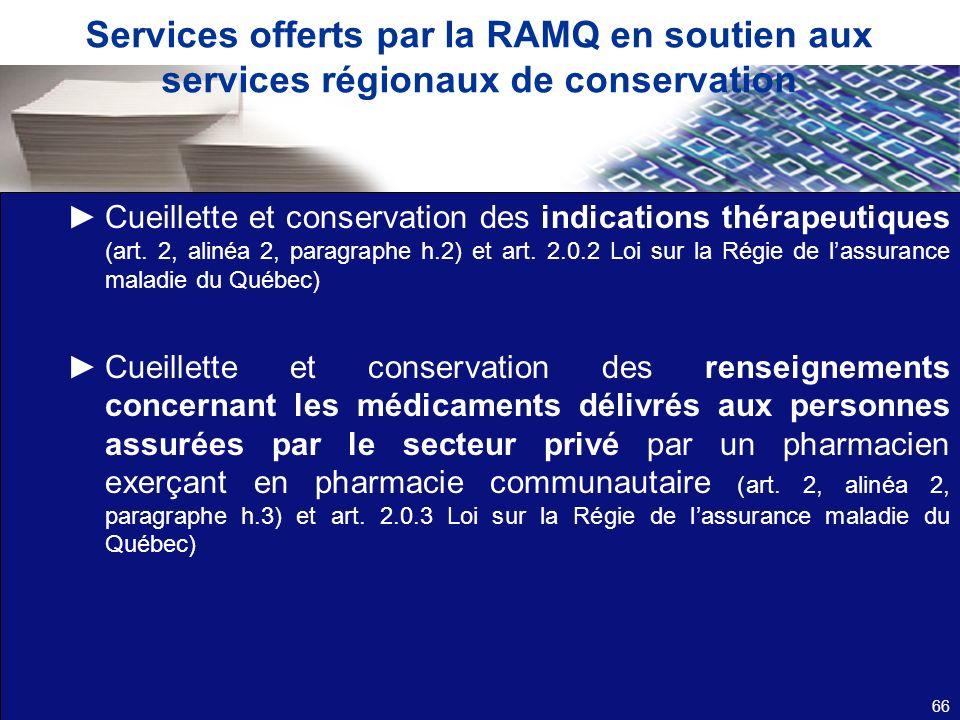 Services offerts par la RAMQ en soutien aux services régionaux de conservation