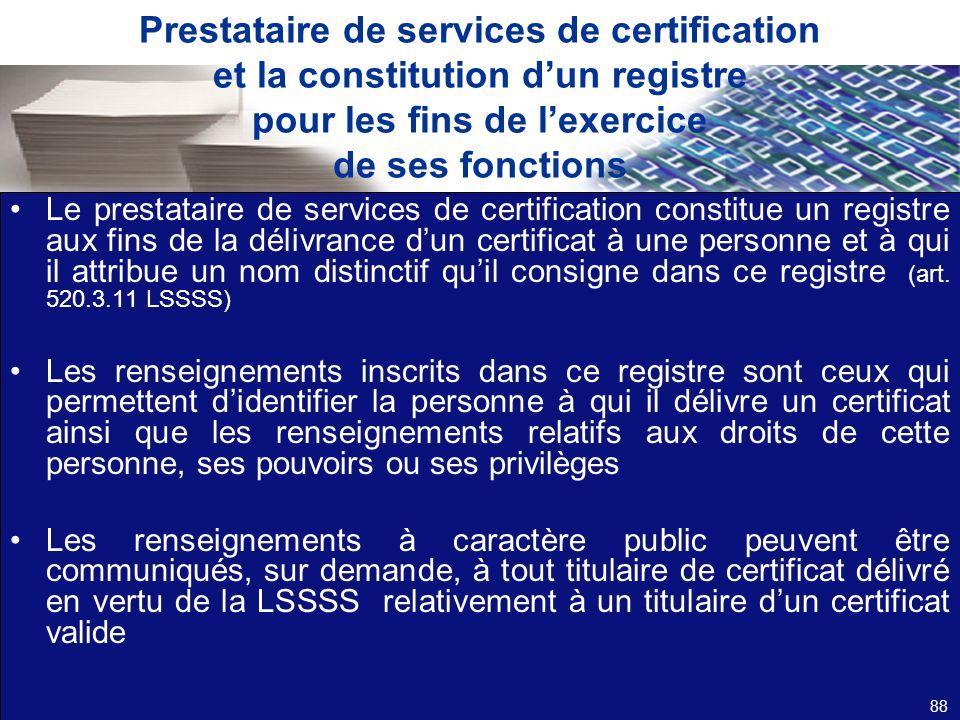 Prestataire de services de certification et la constitution d'un registre pour les fins de l'exercice de ses fonctions