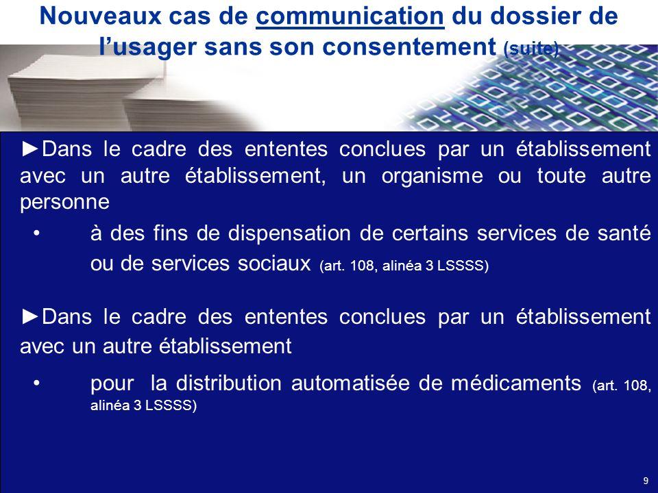 Nouveaux cas de communication du dossier de l'usager sans son consentement (suite)
