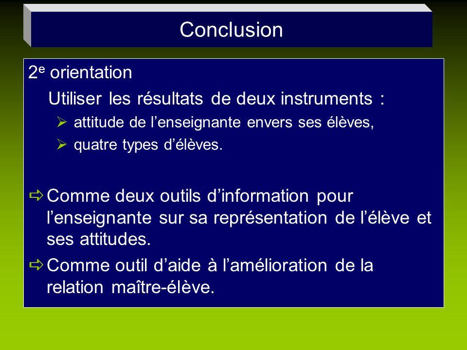 Conclusion 2e orientation Utiliser les résultats de deux instruments :