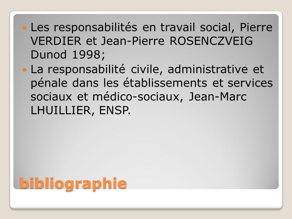 Les responsabilités en travail social, Pierre VERDIER et Jean-Pierre ROSENCZVEIG Dunod 1998;