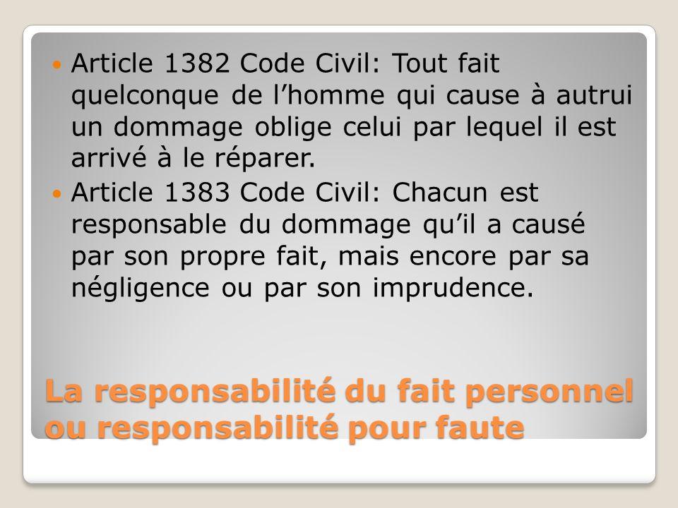 La responsabilité du fait personnel ou responsabilité pour faute