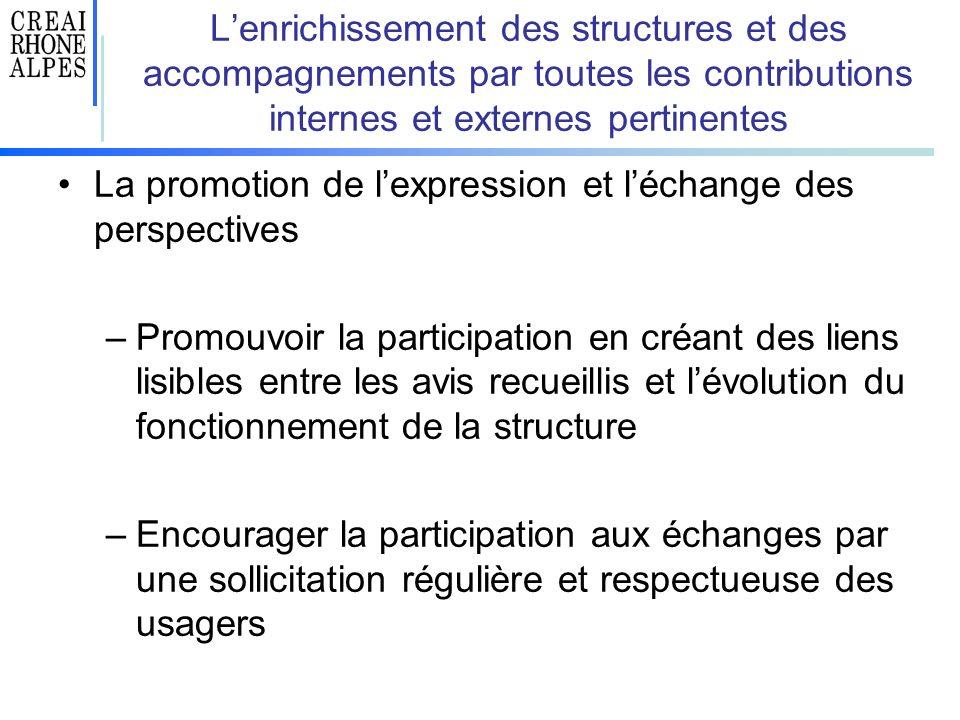 L'enrichissement des structures et des accompagnements par toutes les contributions internes et externes pertinentes