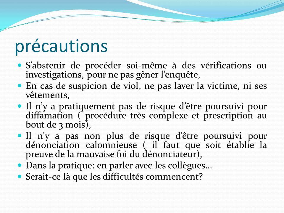 précautions S'abstenir de procéder soi-même à des vérifications ou investigations, pour ne pas gêner l'enquête,