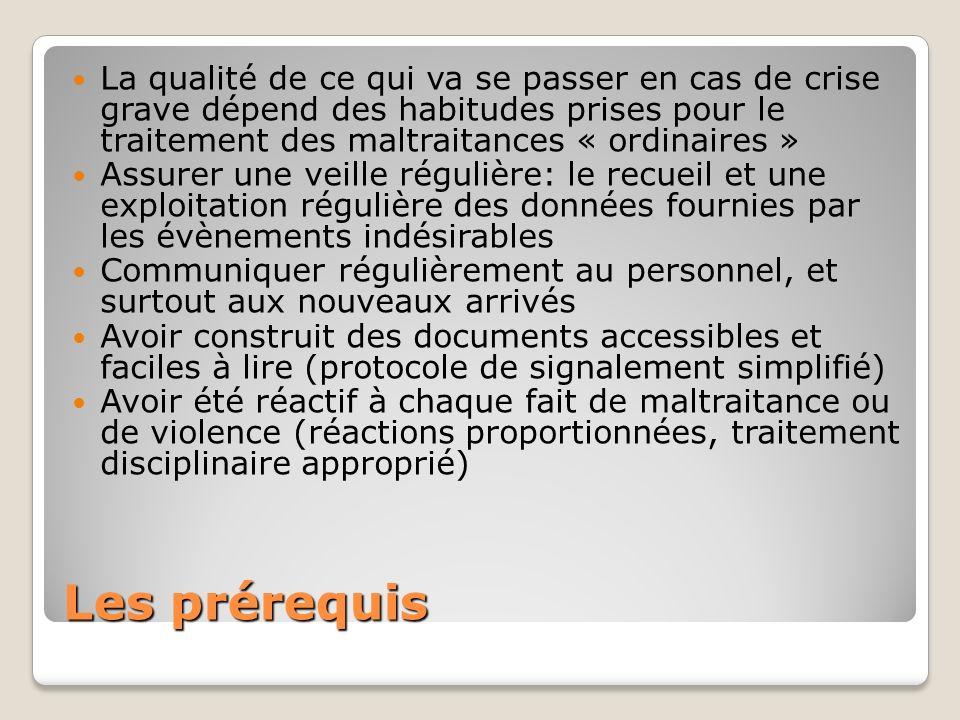 La qualité de ce qui va se passer en cas de crise grave dépend des habitudes prises pour le traitement des maltraitances « ordinaires »