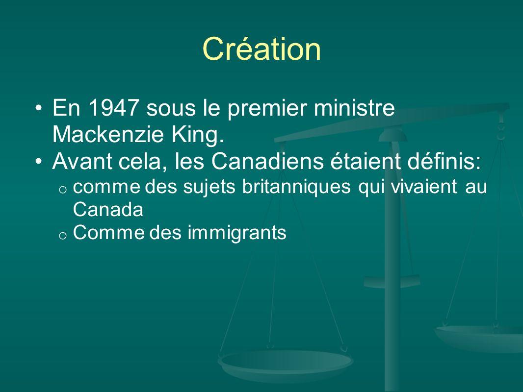 Création En 1947 sous le premier ministre Mackenzie King.