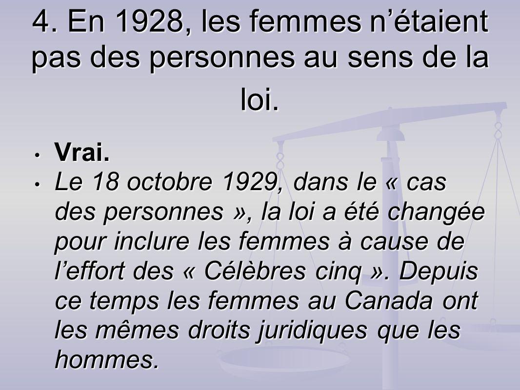 4. En 1928, les femmes n'étaient pas des personnes au sens de la loi.