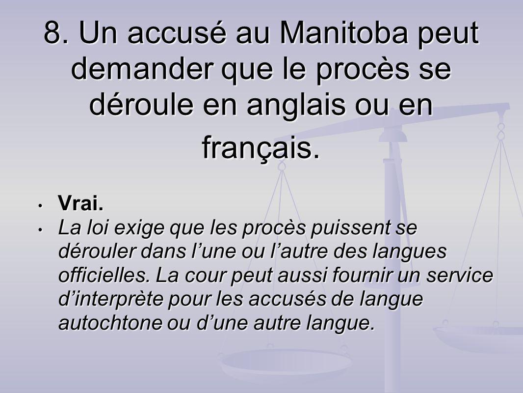 8. Un accusé au Manitoba peut demander que le procès se déroule en anglais ou en français.