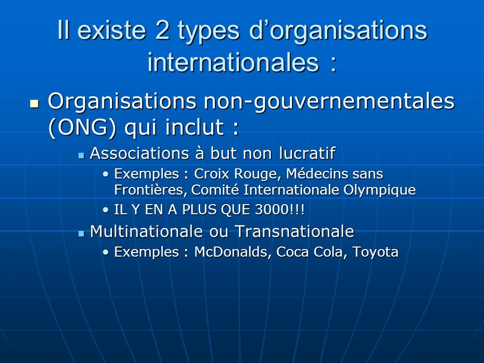 Il existe 2 types d'organisations internationales :