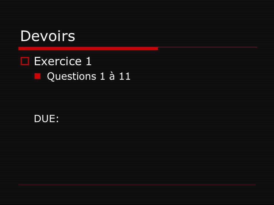 Devoirs Exercice 1 Questions 1 à 11 DUE: