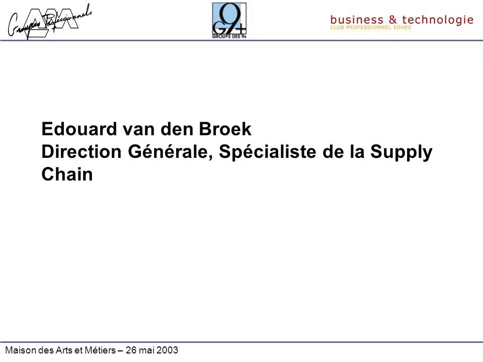 Edouard van den Broek Direction Générale, Spécialiste de la Supply Chain