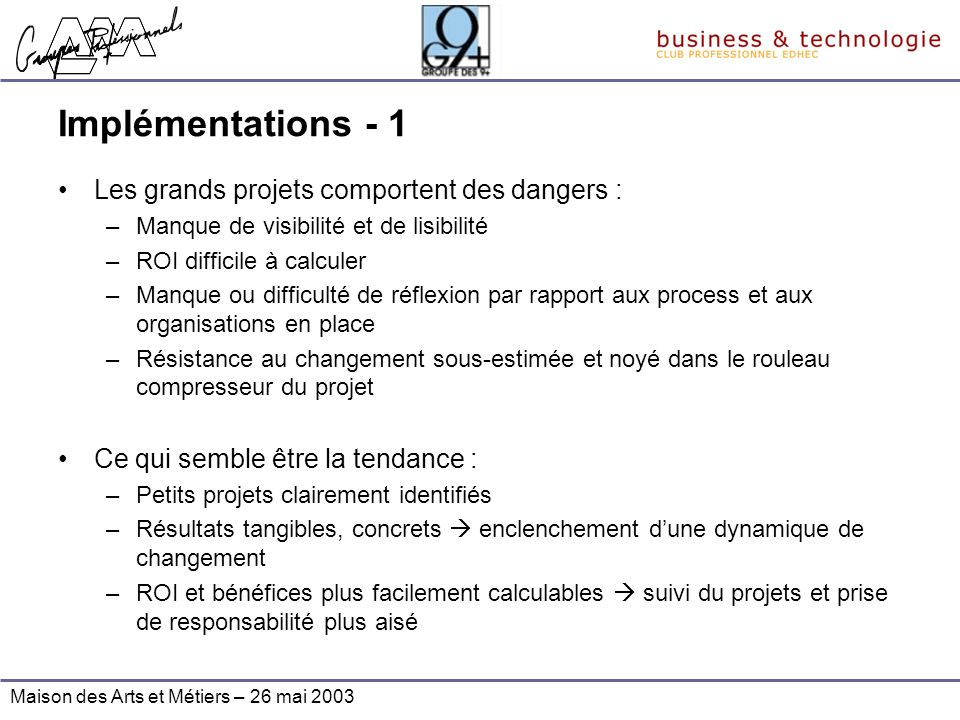 Implémentations - 1 Les grands projets comportent des dangers :