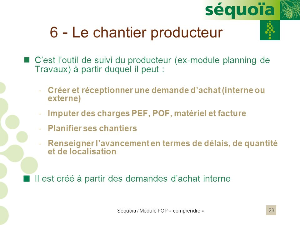 6 - Le chantier producteur